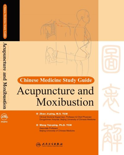 Acupuncture and Moxibustion: Chinese Medicine Study Guide Series
