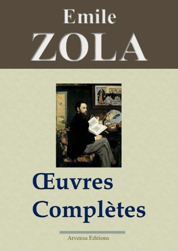 Emile Zola Oeuvres Completes 101 Titres Annexes Et Gravures Nouvelle Edition Enrichie French Edition