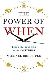 The Power of When: Learn the Best Time to do Everything by Dr. Michael Breus (2016-09-15)