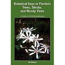 Botanical Keys to Florida's Trees, Shrubs, and Woody Vines