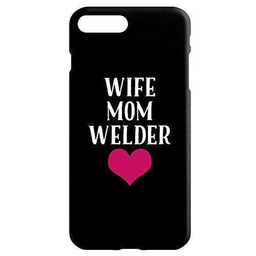 Iphone 7 Plus Case Cover For Mom (Mother) Wife Welder Unique Job Gift For Working Professional Moms By Hom