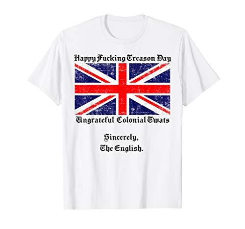 Happy Treason Day Ungrateful Colonials Funny Vintage UK Flag T-Shirt ()