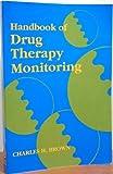 Handbook of Drug Therapy Monitoring, Brown, Charles H., 0683010913