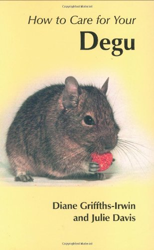 How to Care for Your Degu (Your first...series)