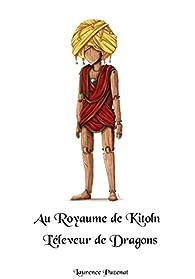 Au royaume de Kitoln : L'éleveur de dragons par Laurence Puzenat