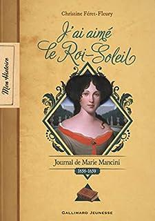 J'ai aimé le Roi-Soleil : journal de Marie Mancini, Féret-Fleury, Christine