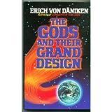 The Gods and Their Grand Design, Erich von Däniken, 0399129618