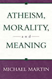 Atheism, Morality, and Meaning (Prometheus Lecture Series)