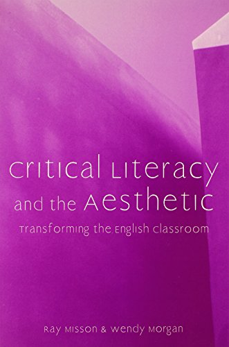 Critical Literacy and the Aesthetic: Transforming the English Classroom (Refiguring English Studies)