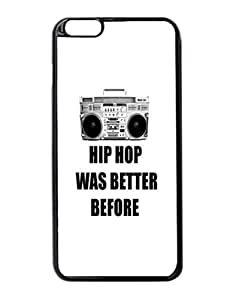 """Hip Hop was better before Custom Image Case iphone 6 -5.5 inches case , Diy Durable Hard Case Cover for iPhone 6 Plus (5.5"""") , High Quality Plastic Case By Argelis-Sky, Black Case New"""