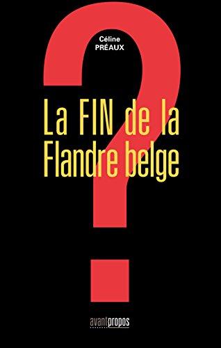 La fin de la Flandre belge: Essai social (AVANT-PROPOS) (French Edition)
