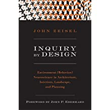 Inquiry By Design: Environment Behaviour Neuroscience In Architecture Interiors