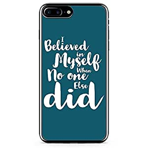 iPhone 7 Plus Transparent Edge Phone Case Believe In Yourself Phone Case Motivation Phone Case Green iPhone 7 Plus Cover with Transparent Frame