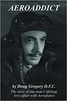 Book Aeroaddict: The Story of One Man's Lifelong Love Affair with Aeroplanes