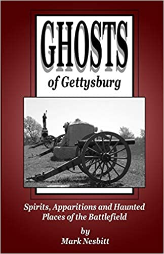 Ghosts of Gettysburg: Spirits, Apparitions and Haunted Places on the Battlefield (Volume 1) Paperback – July 16, 2015 by Mark Nesbitt  (Author)