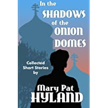 In the Shadows of the Onion Domes: Collected Short Stories