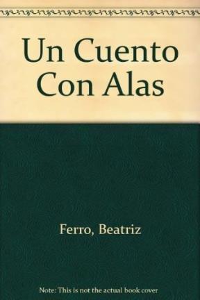 Un Cuento Con Alas por Beatriz Ferro