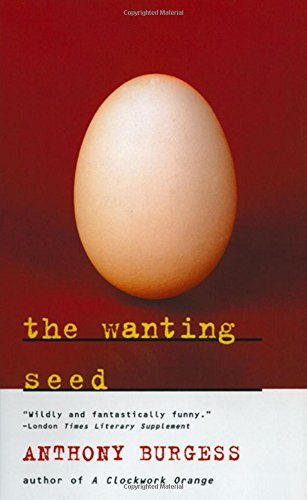 The Wanting Seed (Norton Paperback Fiction) by Anthony Burgess
