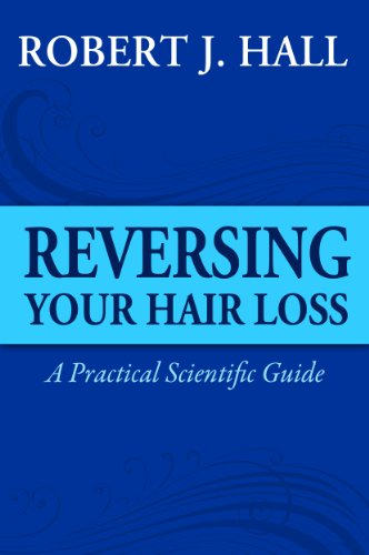 Reversing Your Hair Loss – A Practical Scientific Guide