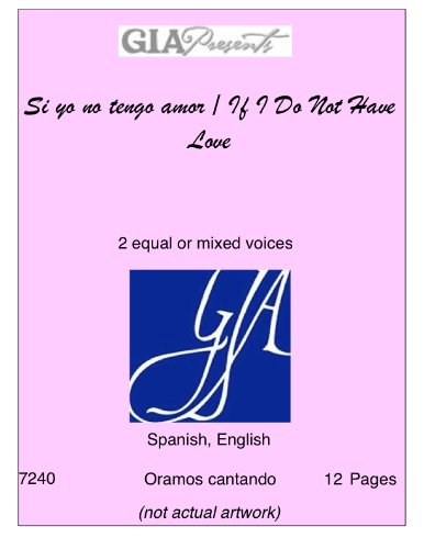 Download Si yo no tengo amor / If I Do Not Have Love-- Traditional-2 equal or mixed voices pdf epub