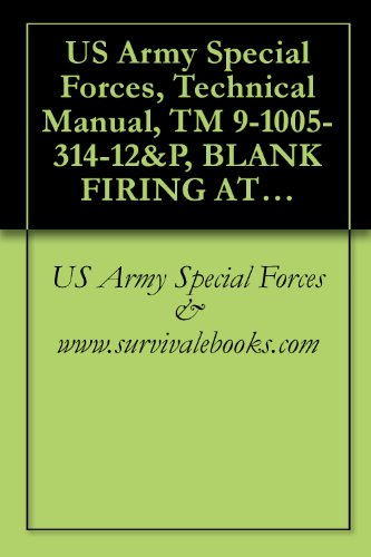 US Army Special Forces, Technical Manual, TM 9-1005-314-12&P, BLANK FIRING ATTACHMENT, (BFA) M19, for CAL. .50 M2 HEAVY BARREL MACHINE GUN - Cal Blanks