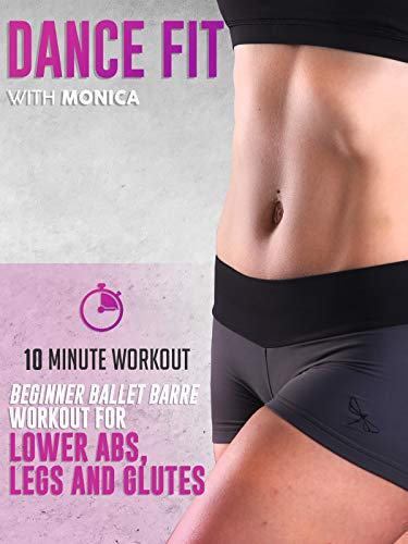 10 Minute Beginner Ballet Barre Workout for Lower Abs, Legs, and Glutes   DanceFit with Monica