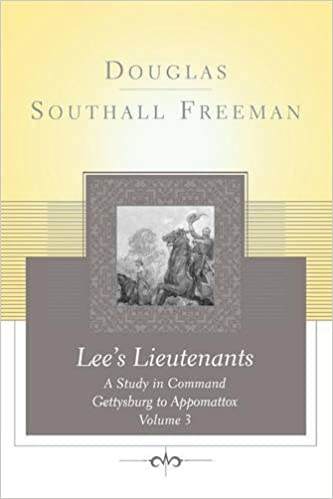 Book Lees Lieutenants Volume 3: A Study in Command, Gettysburg to Appomattox