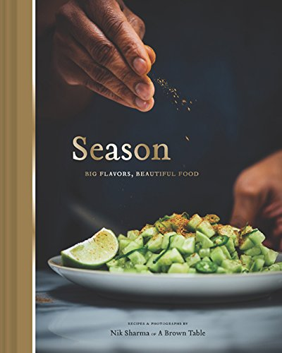 Season: Big Flavors, Beautiful Food by Nik Sharma