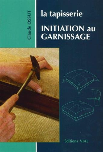 La tapisserie - Initiation au garnissage