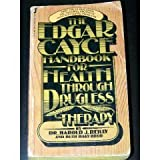 img - for The Edgar Cayce Handbook for Health Through Drugless Therapy book / textbook / text book