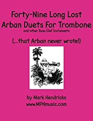 Forty-Nine Long Lost Arban Duets For Trombone (...that Arban never wrote!)