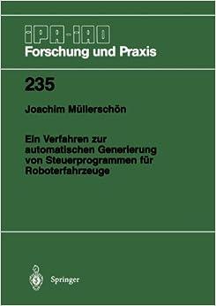 Book Ein Verfahren zur automatischen Generierung von Steuerprogrammen für Roboterfahrzeuge (IPA-IAO - Forschung und Praxis)
