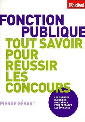 Amazon Fr Tout Savoir Sur La Fonction Publique Pour Briller Aux