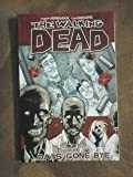 The Walking Dead: Days Gone Bye. Volume 1 Paperback Graphic Novel (The Walking Dead: Days Gone Bye, 1)