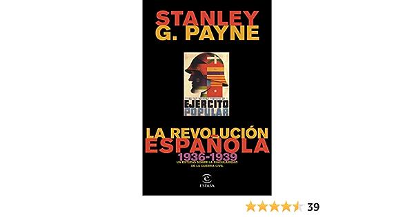 La revolución española 1936-1939 : Un estudio sobre la singularidad de la Guerra Civil F. COLECCION: Amazon.es: Payne, Stanley G.: Libros