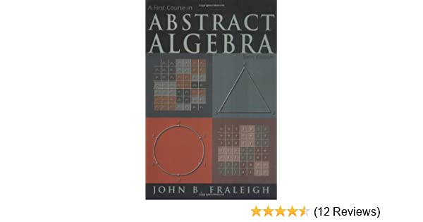 A first course in abstract algebra 6th edition john b fraleigh a first course in abstract algebra 6th edition john b fraleigh 9780201335965 amazon books fandeluxe Image collections