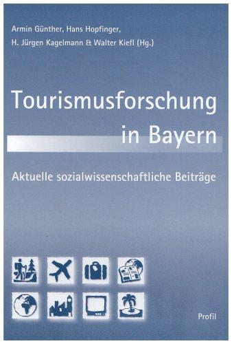 Tourismusforschung in Bayern: Ergebnisse sozialwissenschaftlicher Forschung