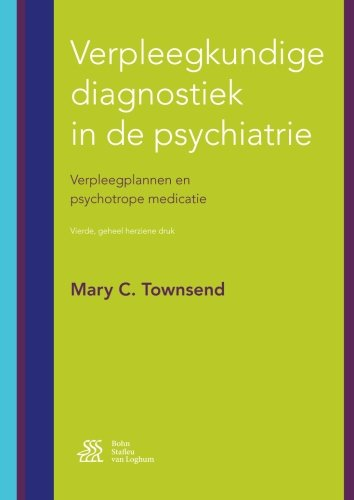 Verpleegkundige diagnostiek in de psychiatrie: Verpleegplannen en psychotrope medicatie (Dutch Edition)