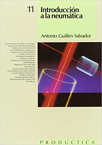 Introducción a la neumática: Antonio Guillén Salvador: 9788426706928: Amazon.com: Books