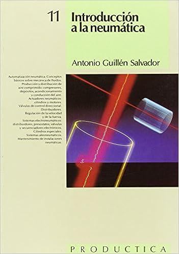 Introducción a la neumática: Antonio Guillén Salvador: 9788426706928: Amazon.com: Books