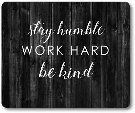 Knseva Inspirational Quote Rustic Black Wood Mouse Pad Stay Humble Work Hard Be Kind Positive Motivational Quotes White Black Mouse Pads