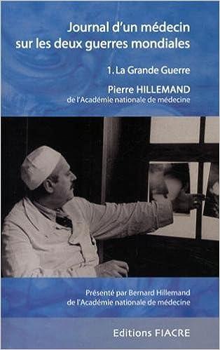 Lire en ligne Journal d'un médecin sur les deux guerres mondiales : Tome 1, La Grande Guerre pdf, epub