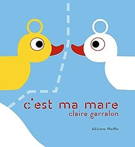 vignette de 'C'est ma mare (Claire Garralon)'