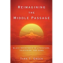 Reimagining the Middle Passage: Black Resistance in Literature, Television, and Song