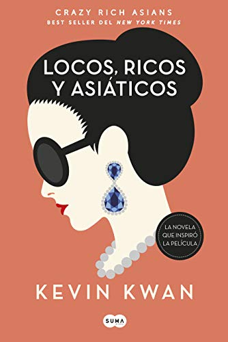 Book cover from Crazy Rich Asians (en español) (Spanish Edition) by Kevin Kwan
