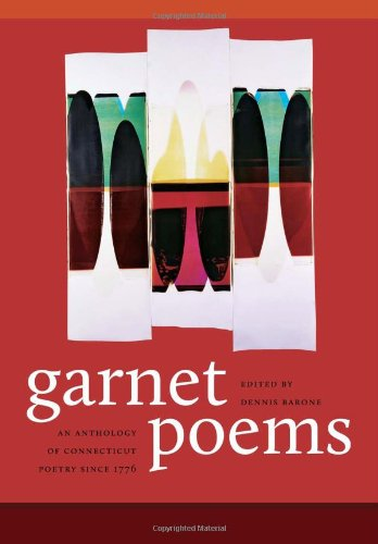 garnet-poems-an-anthology-of-connecticut-poetry-since-1776-the-driftless-connecticut-series-garnet-b