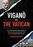 Vigano vs the Vatican: The Uncensored Testimony of the Italian Journalist Who Helped Break the Story (0)