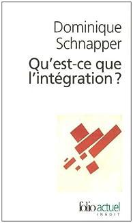 Qu'est-ce que l'intégration? par Dominique Schnapper