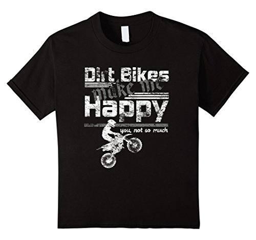 Kids Dirt Bikes Make Me Happy You Not So Much Distressed ...