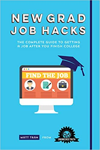 New Grad Job Hacks: The Complete Guide To Getting A Job After You Finish  College: Matt Tran: 9781633530935: Amazon.com: Books